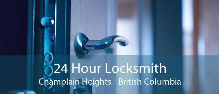24 Hour Locksmith Champlain Heights - British Columbia