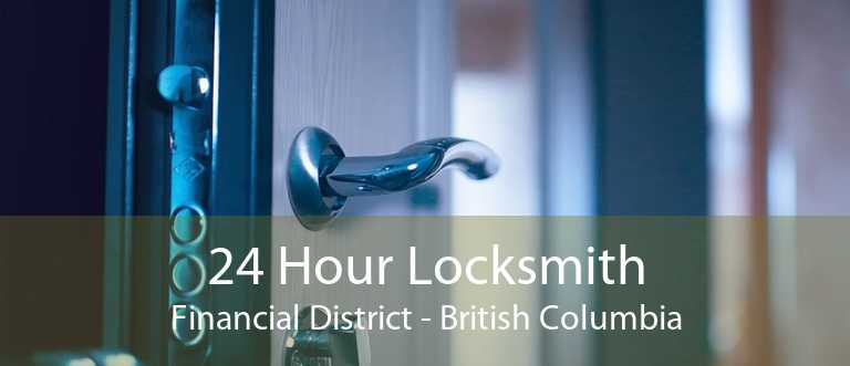 24 Hour Locksmith Financial District - British Columbia