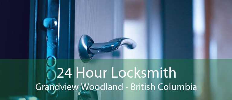 24 Hour Locksmith Grandview Woodland - British Columbia