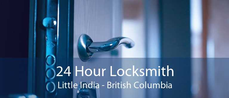 24 Hour Locksmith Little India - British Columbia