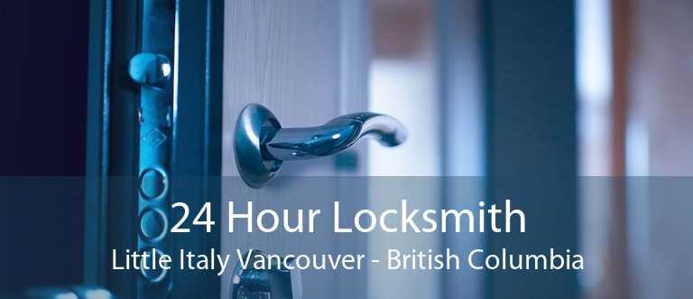 24 Hour Locksmith Little Italy Vancouver - British Columbia