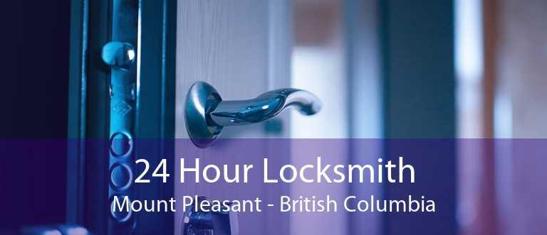 24 Hour Locksmith Mount Pleasant - British Columbia