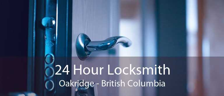 24 Hour Locksmith Oakridge - British Columbia