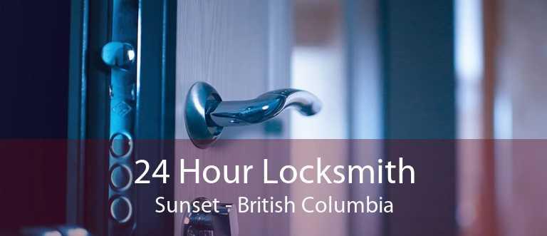 24 Hour Locksmith Sunset - British Columbia
