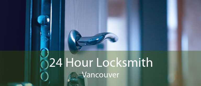 24 Hour Locksmith Vancouver