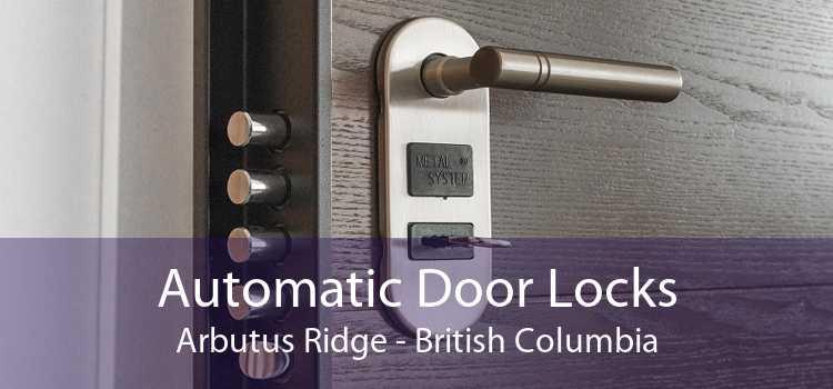 Automatic Door Locks Arbutus Ridge - British Columbia