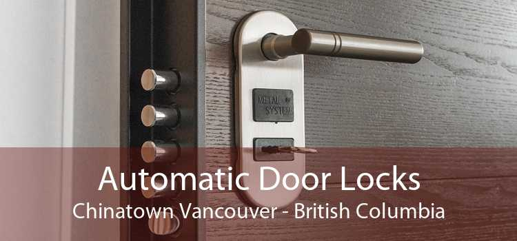Automatic Door Locks Chinatown Vancouver - British Columbia