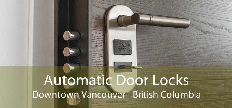 Automatic Door Locks Downtown Vancouver - British Columbia