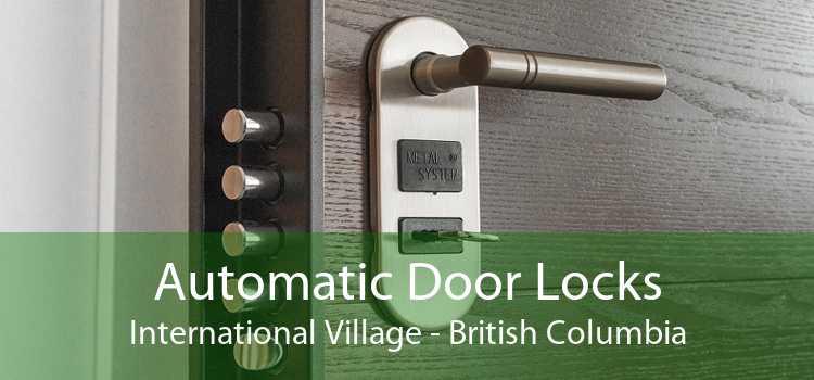 Automatic Door Locks International Village - British Columbia
