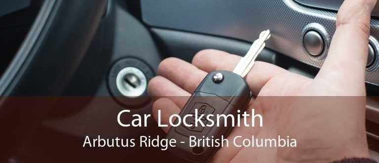 Car Locksmith Arbutus Ridge - British Columbia