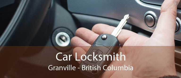 Car Locksmith Granville - British Columbia