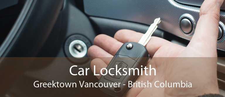 Car Locksmith Greektown Vancouver - British Columbia