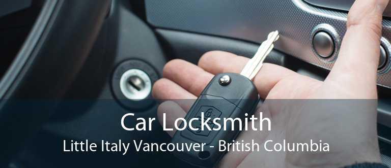 Car Locksmith Little Italy Vancouver - British Columbia