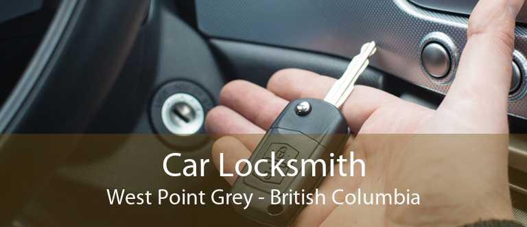 Car Locksmith West Point Grey - British Columbia