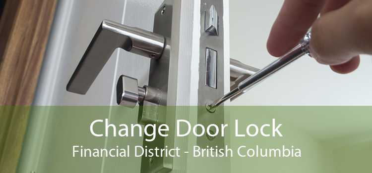 Change Door Lock Financial District - British Columbia