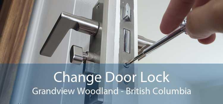 Change Door Lock Grandview Woodland - British Columbia