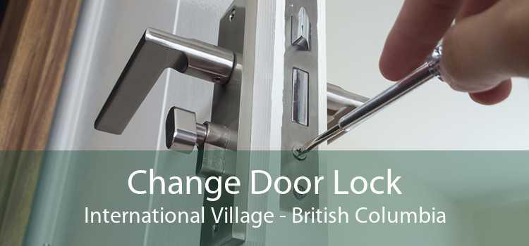 Change Door Lock International Village - British Columbia