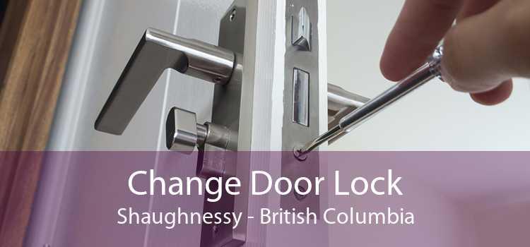 Change Door Lock Shaughnessy - British Columbia