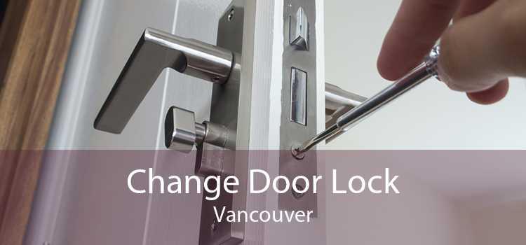 Change Door Lock Vancouver