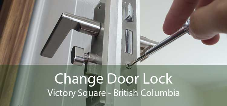 Change Door Lock Victory Square - British Columbia