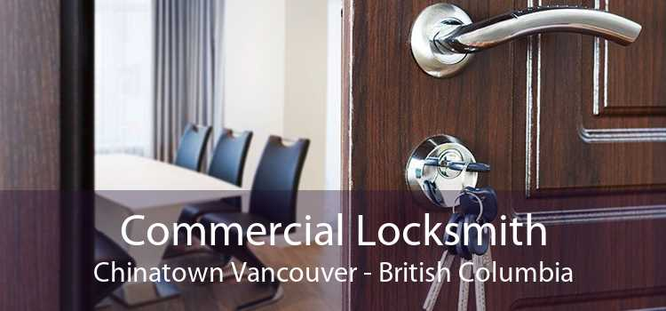 Commercial Locksmith Chinatown Vancouver - British Columbia