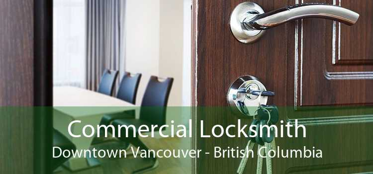 Commercial Locksmith Downtown Vancouver - British Columbia