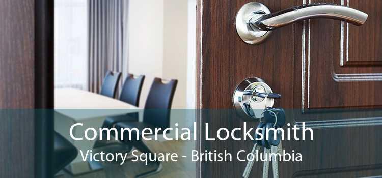 Commercial Locksmith Victory Square - British Columbia