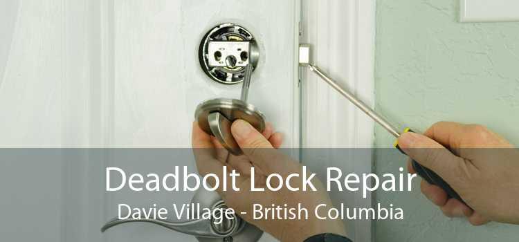 Deadbolt Lock Repair Davie Village - British Columbia