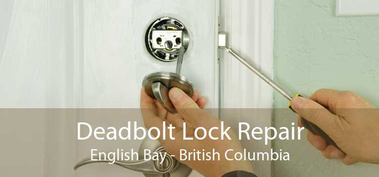 Deadbolt Lock Repair English Bay - British Columbia