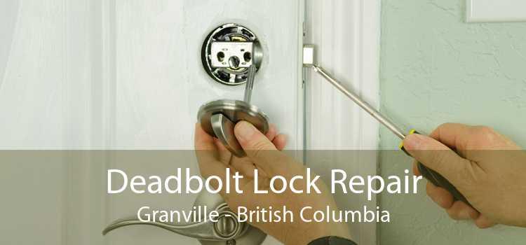 Deadbolt Lock Repair Granville - British Columbia