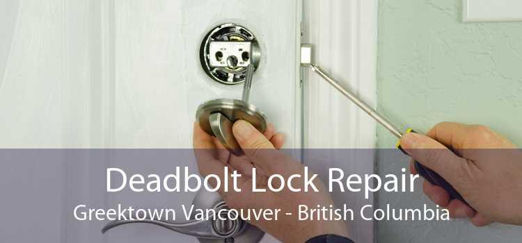 Deadbolt Lock Repair Greektown Vancouver - British Columbia