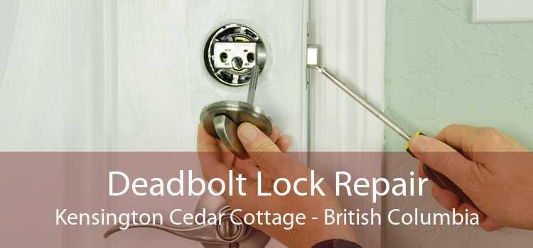 Deadbolt Lock Repair Kensington Cedar Cottage - British Columbia