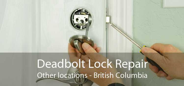 Deadbolt Lock Repair Other locations - British Columbia
