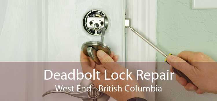 Deadbolt Lock Repair West End - British Columbia