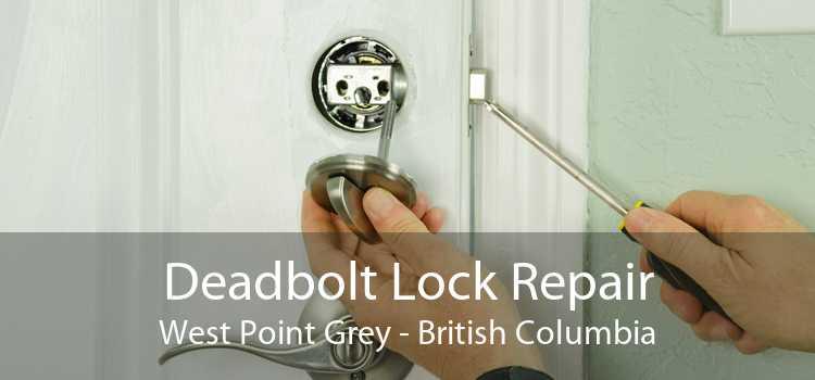 Deadbolt Lock Repair West Point Grey - British Columbia
