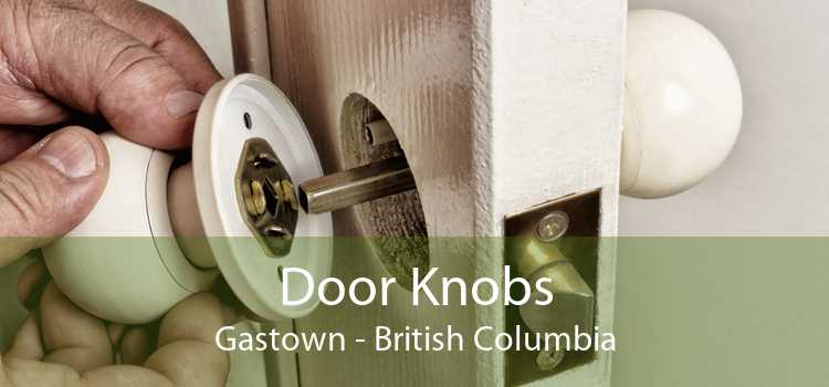 Door Knobs Gastown - British Columbia