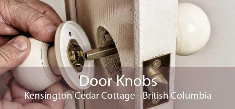 Door Knobs Kensington Cedar Cottage - British Columbia