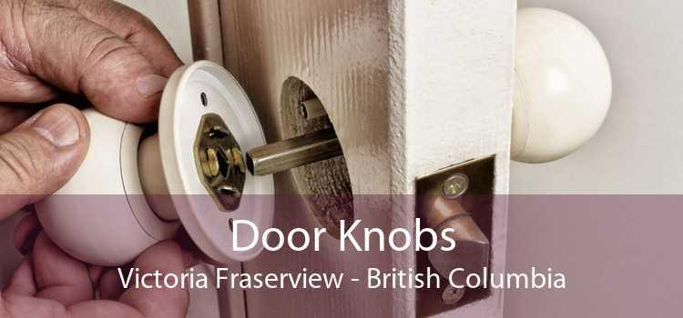 Door Knobs Victoria Fraserview - British Columbia