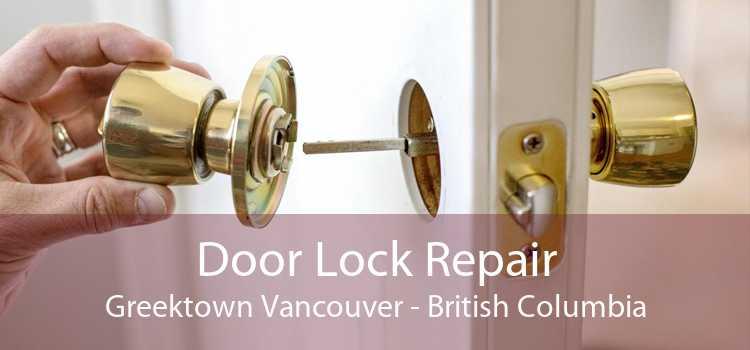 Door Lock Repair Greektown Vancouver - British Columbia