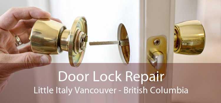 Door Lock Repair Little Italy Vancouver - British Columbia