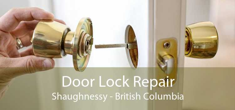 Door Lock Repair Shaughnessy - British Columbia