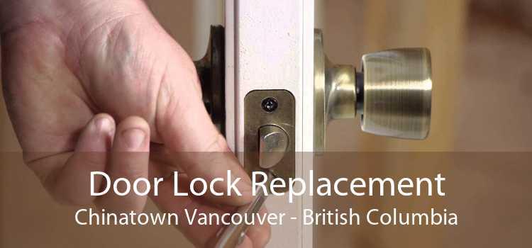 Door Lock Replacement Chinatown Vancouver - British Columbia