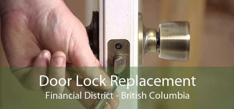 Door Lock Replacement Financial District - British Columbia