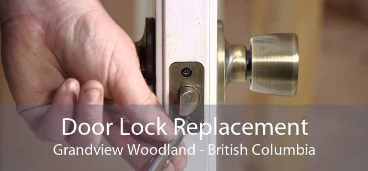 Door Lock Replacement Grandview Woodland - British Columbia