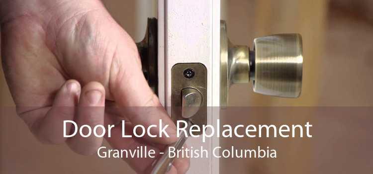 Door Lock Replacement Granville - British Columbia