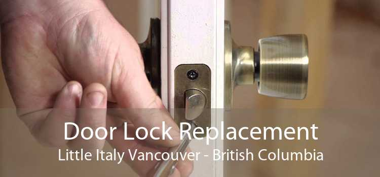 Door Lock Replacement Little Italy Vancouver - British Columbia