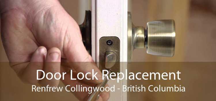 Door Lock Replacement Renfrew Collingwood - British Columbia