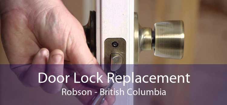 Door Lock Replacement Robson - British Columbia