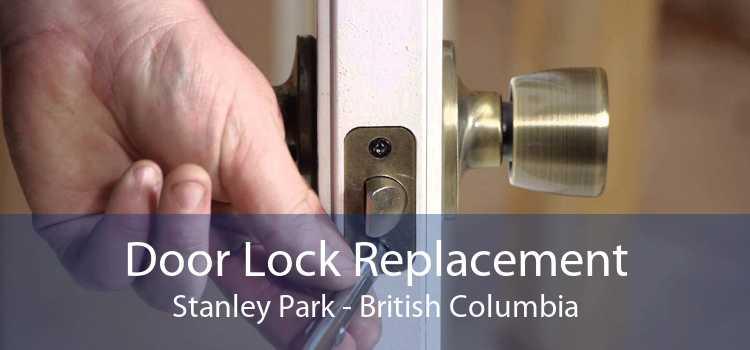 Door Lock Replacement Stanley Park - British Columbia