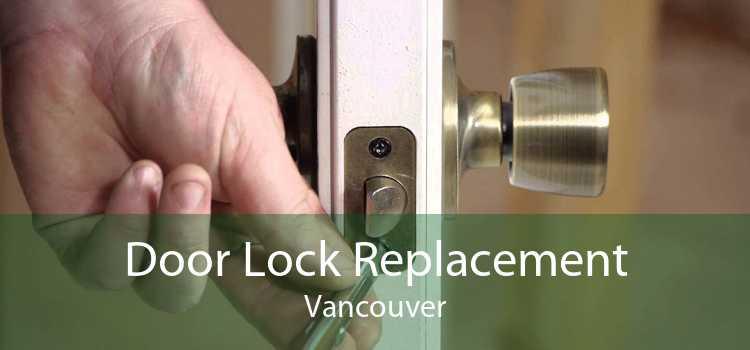 Door Lock Replacement Vancouver
